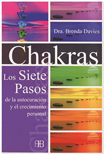 Chakras: Los siete pasos de la autocuración y el crecimiento personal
