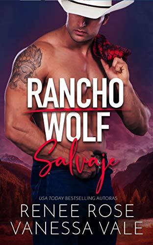 Salvaje (Rancho Wolf nº 2) de Renee Rose y Vanessa Vale