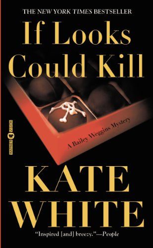If Looks Could Kill (Bailey Weggins Mysteries Book 1)
