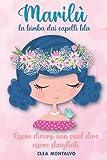 Marilù: La Bimba dai Capelli Blu: La storia della piccola Marilù infonde e accresce autostima, altruismo e fiducia   Libro per bambini