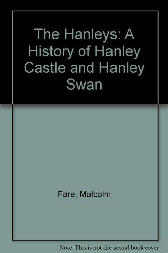 The Hanleys: A History of Hanley Castle and Hanley Swan