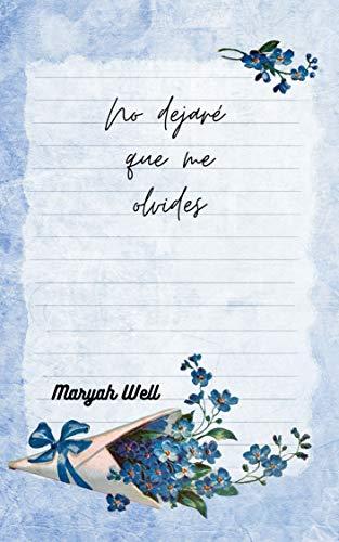 No dejaré que me olvides de Maryah Well