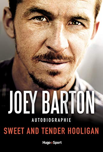 Joey Barton – Sweet and tender hooligan