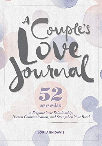 A Couple's Love Journal: 52 Weeks to Reignite Your...