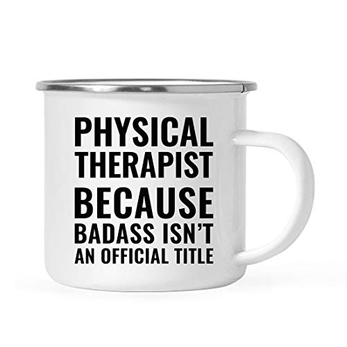 Andaz Press 11oz. Campfire Enamel Mug Gift, Physical Therapist Because Badass Isn't an Official Title, 1-Pack, Stainless Steel Metal Camp Cup Christmas Birthday Present Ideas, Includes Gift Box