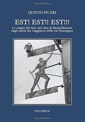 EST! EST!! EST!!!: Le origini del mito del vino di Montefiascone dagli scritti dei viaggiatori della via Francigena