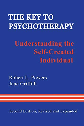 The Key to Psychotherapy: Understanding the Self-Created...