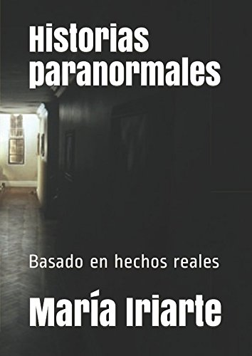 Historias paranormales: Basado en hechos reales