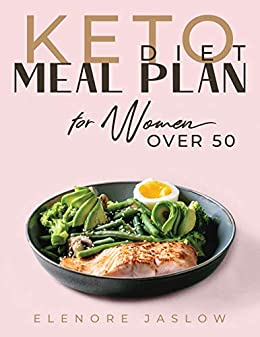 Keto Diet Meal Plan for Women Over 50: Ketogenic Cookbook for Easy Meal Planning. 28 Days of Low-Carb Recipes to Boost Your Metabolism and Lose Weight. ... Menopause (Keto Diet for Women Over 50 2) 1
