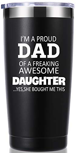 I'm a Proud Dad of a Freaking Awesome Daughter 20 OZ...