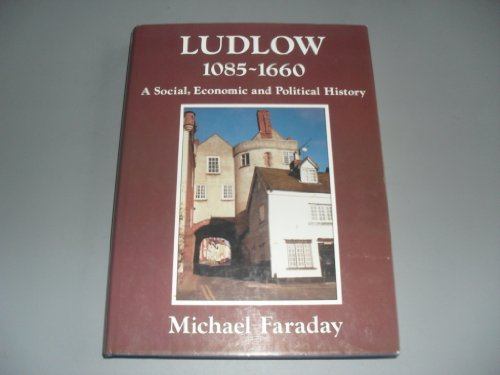 Ludlow, 1085-1660: A Social, Economic and Political History