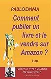 Comment publier un livre et le vendre sur Amazon ?: Une méthode fiable et efficace