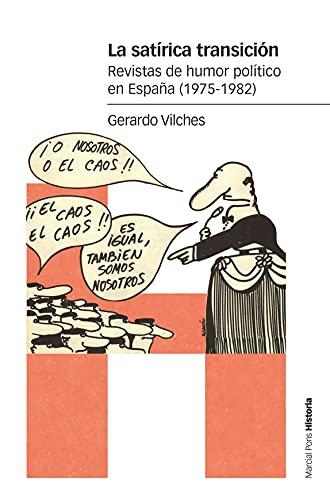 La satírica transición: Revistas de humor político en España (1975-1982) (Estudios)