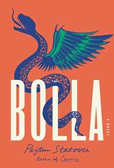 Bolla: A Novel by [Pajtim Statovci, David Hackston]
