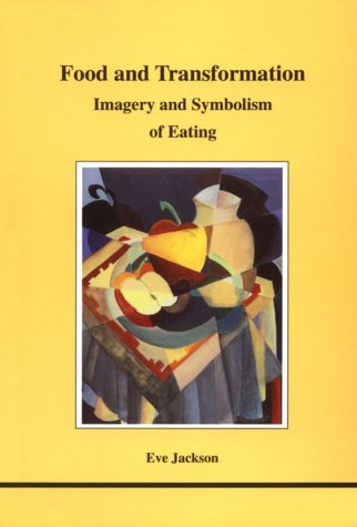 Food and Transformation (STUDIES IN JUNGIAN PSYCHOLOGY BY...