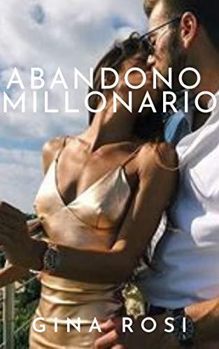 Abandono Millonario de Gina Rosi