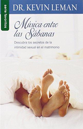 Musica Entre las Sabanas: Descubra los Secretos de la Intimidad Sexual en el Matrimonio (Favoritos)