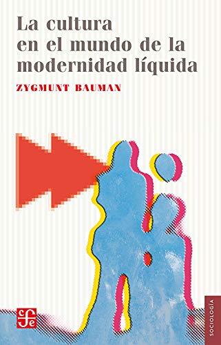 LA CULTURA EN EL MUNDO DE LA MODERNIDAD (Seccion de Obras de Sociologia)