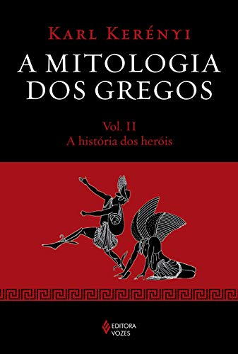 Mythology of the Greeks Vol. II: The history of the heroes: Volume 2