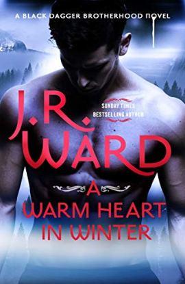 A Warm Heart in Winter (Black Dagger Brotherhood) by [J. R. Ward]