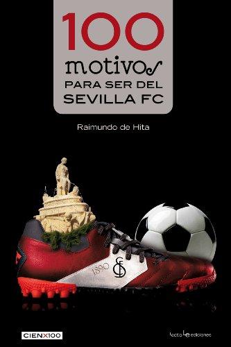 100 Motivos Para Ser Del Sevilla FC (Cien x 100)