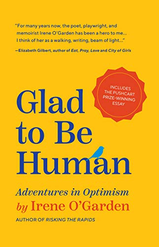 Glad to Be Human: Adventures in Optimism by [Irene O'Garden, Kristine Carlson]