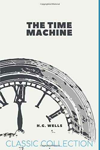 The Time Machine: with Illustrations (Classic Collection) (Paperback)
