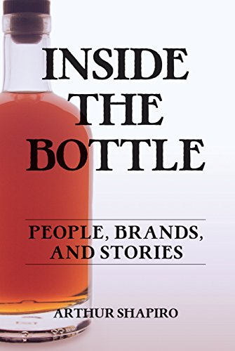 Inside The Bottle: People, Brands, and Stories by [Arthur Shapiro]