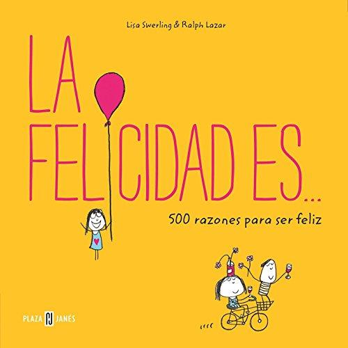 La felicidad es... 500 razones para ser feliz (Obras diversas)