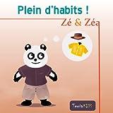 Zé et Zéa - Plein d'habits ! (Ebook illustré pour les enfants) (Zé et Zéa -...