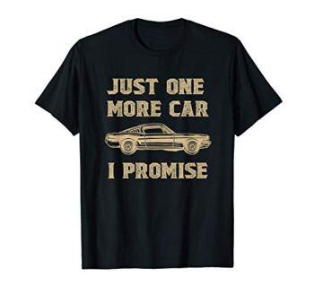 Car Lovers & Mechanics - One More Car Part Promise T-Shirt