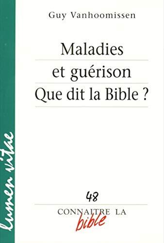 Connaitre la Bible - numéro 48 Maladies et guérison que dit la Bible ?