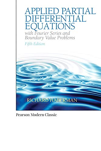 Applied Partial Differential Equations With Fourier Series and Boundary Value Problems: Classic Vers