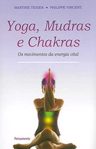 Yoga mudras y chakras: los movimientos de energía vital