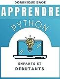 APPRENDRE Python: ENFANTS et DEBUTANTS: Python pour les DEBUTANTS avec des projets et des...