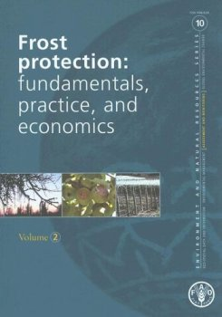 Frost Protection: Fundamentals, Practice, And Economics