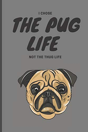 I chose the pug life not the thug life: Lined Notebook Journal, 120 pages, A5 sized