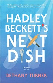 Hadley Beckett's Next Dish: A Novel by [Bethany Turner]