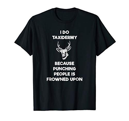 Taxidermist T-Shirt Gift - Funny Taxidermy Punch