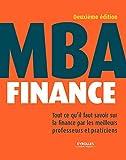 MBA Finance: Tout ce qu'il faut savoir sur la finance par les meilleurs professeurs et...