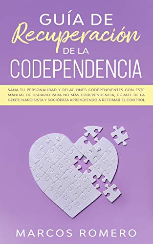 Codependency recovery guide: Know your personality and codependent relationships with this user manual for not more codependency, the treatment of narcissistic people and sociopaths learning