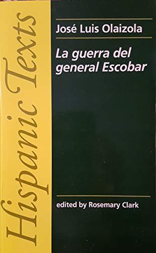 La Guerra del General Escobar (Hispanic Texts)