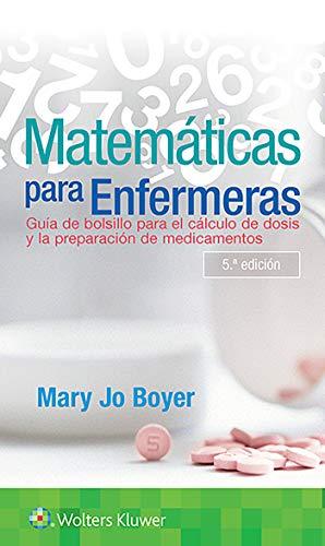Matemáticas para enfermeras: Guía de Bolsillo para calcular dosis y preparar medicamentos