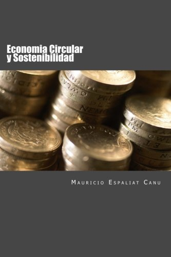 Economia Circular y Sostenibilidad: Nuevos enfoques para la creacion de Valor
