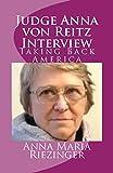 Интервью с судьей Анной фон Рейц: Возвращение Америки