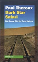 Dark star safari. Dal Cairo a Città del Capo via terra