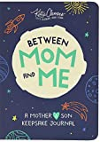 Between Mom and Me: A Guided Journal for Mother and Son (Easter Basket Stuffers, Gifts for Boys 8-12, Journals for Boys, Unique Mothers Day Gifts)