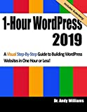 1-Hour WordPress 2019: A visual step-by-step guide to building WordPress websites in one...