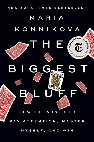 The Biggest Bluff: How I Learned to Pay Attention, Master...