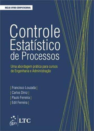 Controle Estatístico de Processos-Uma Abordagem Prática para Cursos de Engenharia e Administração